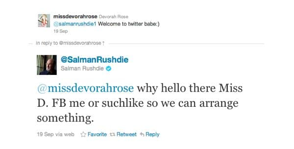 Devorah Rose to Salman Rushdie; Lets get real, you were pursuing me!