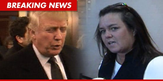 Donald Trump will always be adored by Rosie O' Donnell