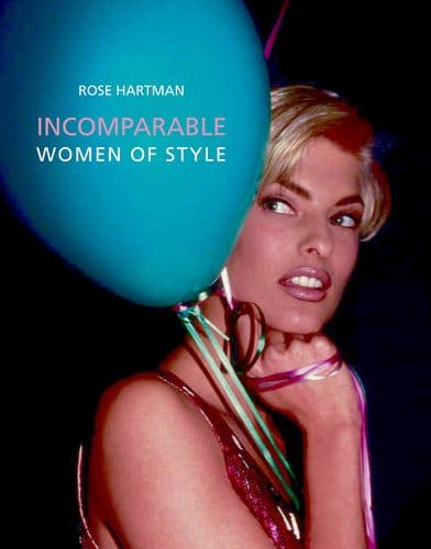 Rose Hartman: Incomparable women of style. An odyssey of a glamour photographer...
