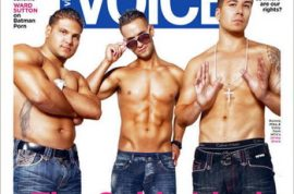 The Village Voice Queer issue finally arrives staring man whores 'the Jersey Shore boys.'