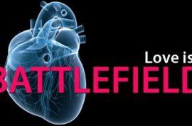 Love is a Battleground…