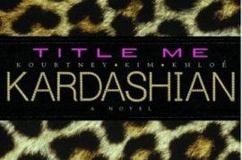 'Hoodwink Me.' Media Whore Kardashian family want you to name their new novel.