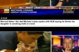 Michael Lohan: 'I think my little girl is a crackhead.'