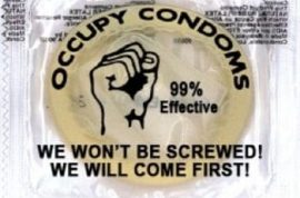 Trinkets: And now finally your own occupy wall st condom.