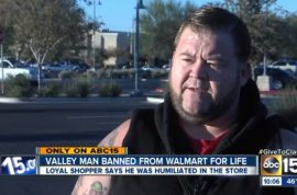 Walmart bans Joe Cantrell cause he took advantage of store policy.