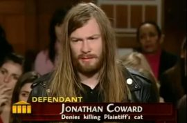 How Jonathan Coward and co fake killed a cat to get on Judge Judy.