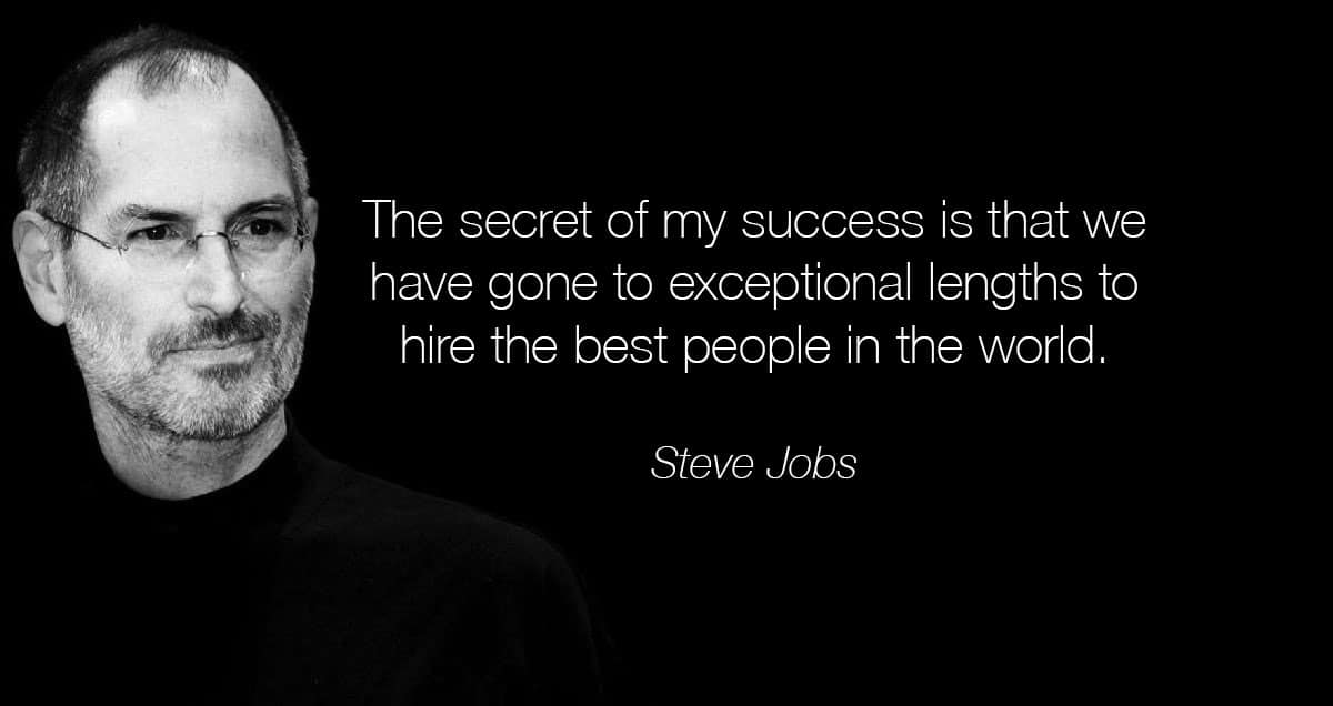 Hire the best people